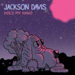 Jackson Davis, Psychedelic Pop, Hold My Hand, Psychedelic, Indie Musik, Musik, Blog, Blogger, Online, Picky Magazin, Pickymagazine